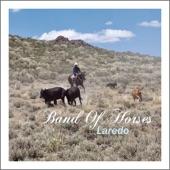Band of Horses - Laredo (Album Version)
