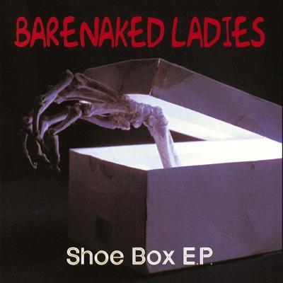 The Shoe Box - EP - Barenaked Ladies
