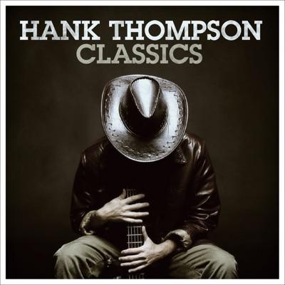 Hank Thompson: Classics - Hank Thompson