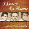 3 Voces y Un Maestro: Canciones de Manuel Alejandro