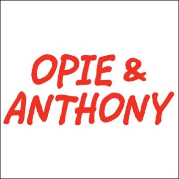 Opie & Anthony, Luis Guzman and Jay Mohr, August 21, 2007