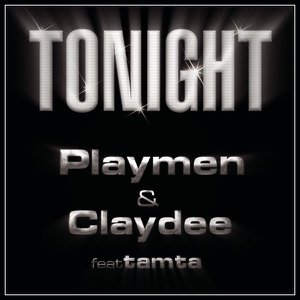 Playmen & Claydee - Tonight (feat Tamta) [Radio Edit]