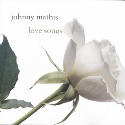 Love Songs - Johnny Mathis