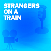 Strangers on a Train: Classic Movies on the Radio