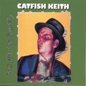 Catfish Keith - Doggone My Bad Luck Soul