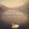 Jewels of Silence: Meditations On the Chakras for Voice and Crystal Singing Bowls - Ashana with Thomas Barquee