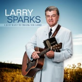 Sparks, Larry - I Just Want To Thank You Lord
