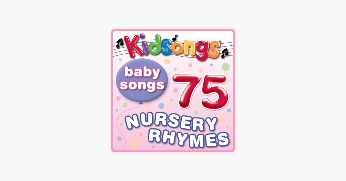 Baby Songs - 75 Nursery Rhymes by Kidsongs on Apple Music