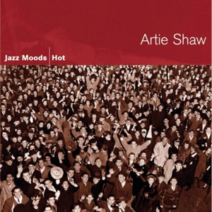 Jazz Moods - Hot: Artie Shaw