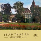 Leányvásár - részletek Jacobi Viktor operettjéből (Hungaroton Classics)