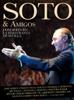 Soto & Amigos - Concierto en la Maestranza de Sevílla - Jose Manuel Soto