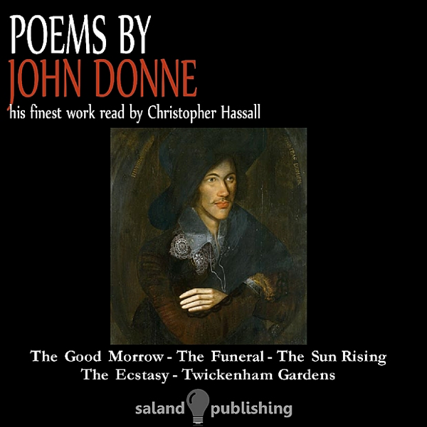 john donnes the sun rising The sun rising busy old fool, unruly sun, why dost thou thus, through windows, and through curtains, call on us must to thy motions lovers' seasons run.