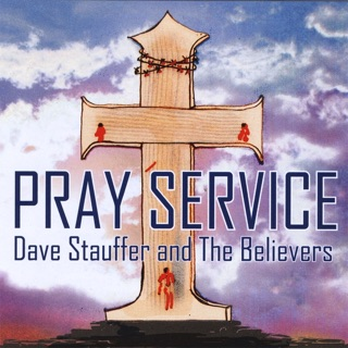 Dave Stauffer and the Believers on Apple Music