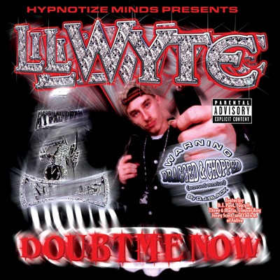 Doubt Me Now (Dragged & Chopped) - Lil' Wyte