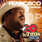 Francisco Céspedes - 20 Grandes Éxitos