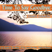 Time to Say Goodbye - Dimo Dimov - Dimo Dimov