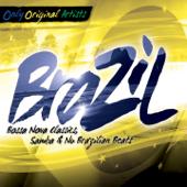 Brazil (Bossa Nova Classics, Samba & Nu Brazilian Beats)