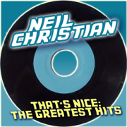 Neil Christian, That's Nice: The Greatest Hits - Neil Christian
