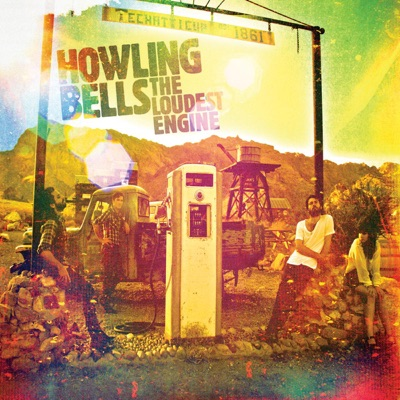 The Loudest Engine - Howling Bells