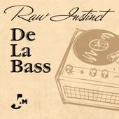 Raw Instinct - De La Bass (Mousse T.'s Defmix Re-Master)