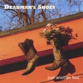 Deadman's Shoes - Live With It