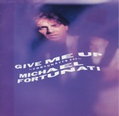 MICHAEL FORTUNATI - GIVE ME UP