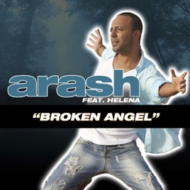 ‎Broken Angel (feat. Helena) - Single by Arash on Apple Music