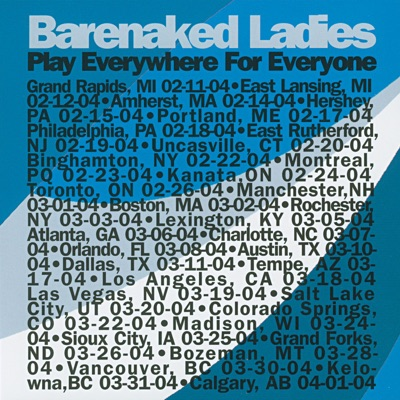 Play Everywhere for Everyone: Kanata, ON 2-24-04 (Live) - Barenaked Ladies
