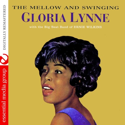 The Mellow and Swinging (Remastered) - Gloria Lynne