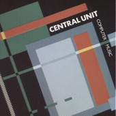 Central Unit - Computer Music (Hardware Mix)