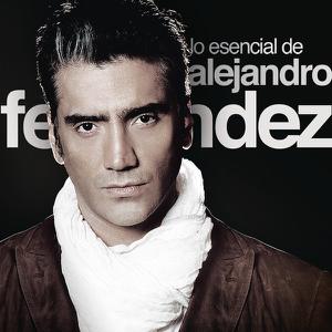 Alejandro Fernández - Lo Esencial de Alejandro Fernández