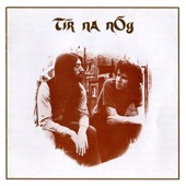 Tir Na Nog - Boat Song