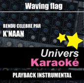 Waving Flag (Hymne International World Cup 2010) [Rendu célèbre par K'naan] {Version karaoké}