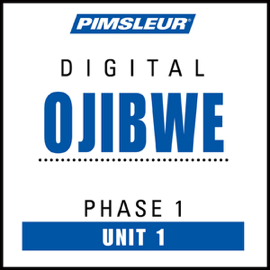Ojibwe Phase 1, Unit 01: Learn to Speak and Understand Ojibwe with Pimsleur Language Programs audiobook