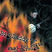 Big Daddy 'O' - Don't Worry Bout It Baby