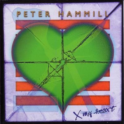 X My Heart - Peter Hammill