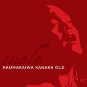 Kanaka`ole, Kaumakaiwa - E O Kupu'eu Na Pae Moku