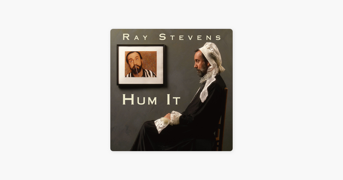 Hum It By Ray Stevens On Apple Music