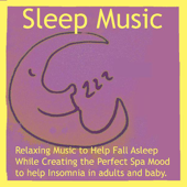 Sleep Music: Relaxing Music to Help Fall Asleep While Creating the Perfect Spa Mood to Help Insomnia in Adults and Baby.