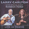 Live In Tokyo - Larry Carlton & Robben Ford