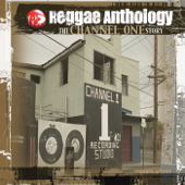 Reggae Anthology - The Channel One Story
