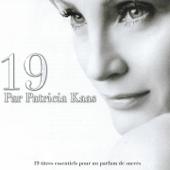 19 par Patricia Kaas (19 titrès essentiels pour un parfum de succès)
