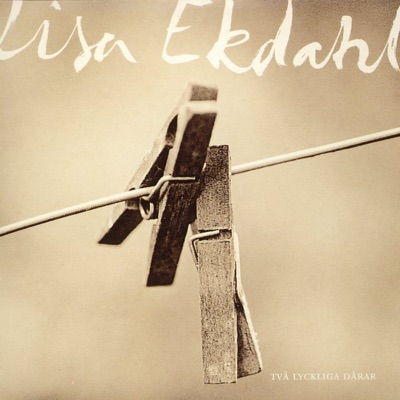 Två lyckliga dårar - Single - Lisa Ekdahl