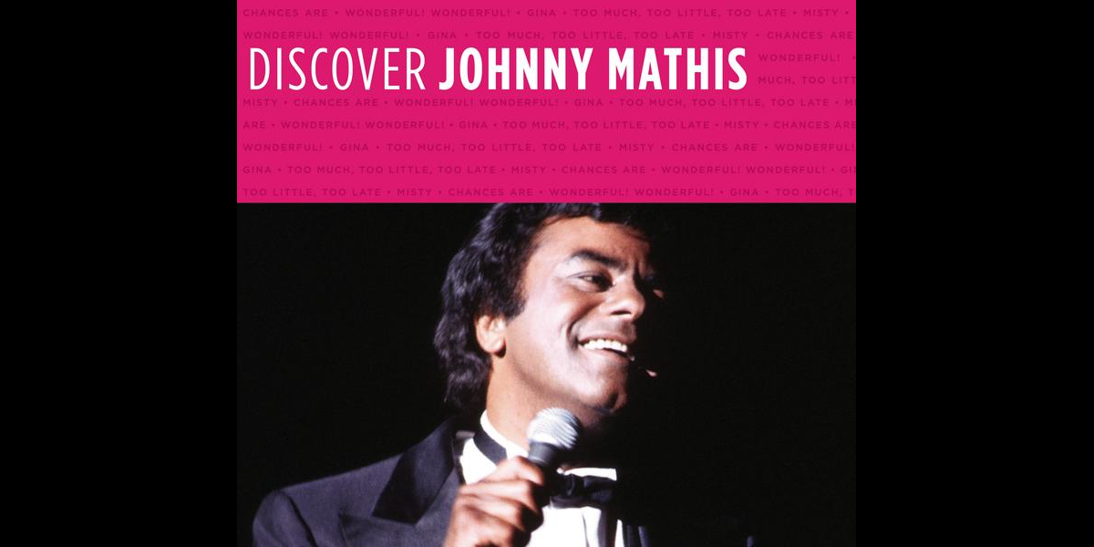 Discover: Johnny Mathis - EP by Johnny Mathis on Apple Music