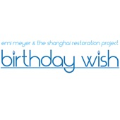The Shanghai Restoration Project;Emi Meyer - Birthday Wish (Frosted Mix)