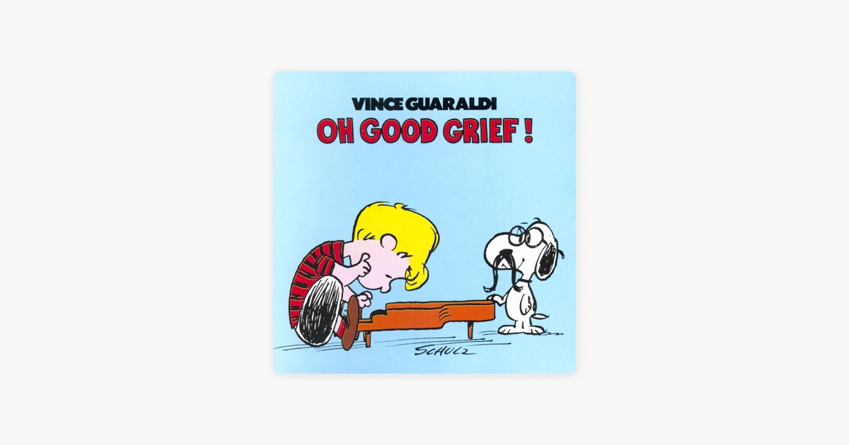 Oh Good Grief by Vince Guaraldi on Apple Music