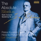 The Absolute Sibelius: Violin Concerto In D Minor & Symphony No. 2