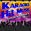 Karaoke Hit Music Golden Oldies Vol. 2 - Golden Oldies Instrumental Sing Alongs - Karaoke DJ