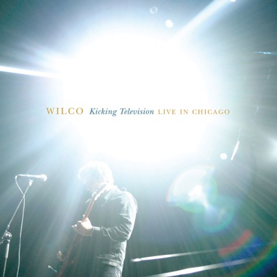 Kicking Television - Live In Chicago - Wilco