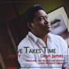Love Takes Time - Dean James